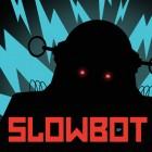 Slowbot