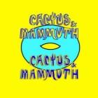 Cactus & Mammuth