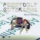 Funny Ugly Cute Karma