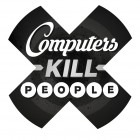 Computers Kill People