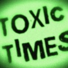 Toxic Times