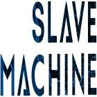 Slave Machine