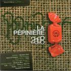 La pépinière 2008
